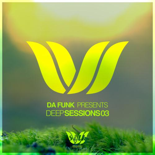 VA - Da Funk Present Deep Sessions 03 (unmixed tracks)