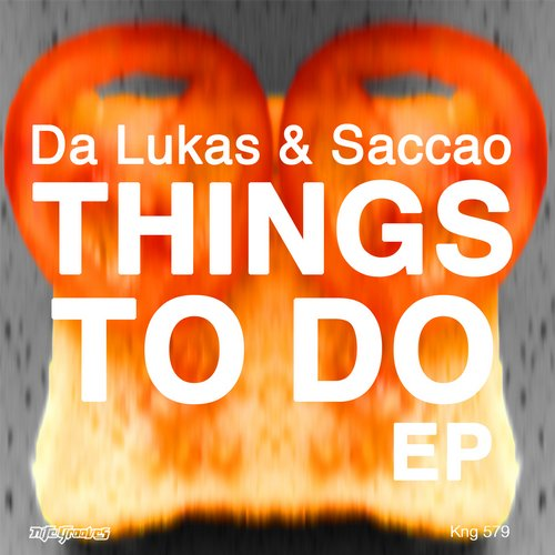 Da Lukas, Saccao - Things To Do EP [KNG579]
