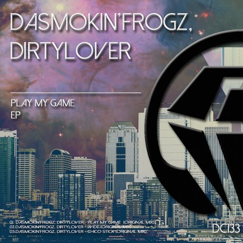 DaSmokin'Frogz & Dirtylover - Play My Game EP [DC133]