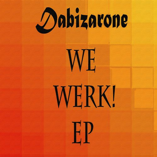Dabizarone - We Werk EP [BZR 002]