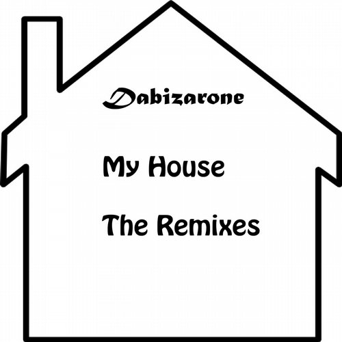 Dabizarone my house the remixes bzr009 for My house house music