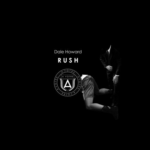 Dale Howard – Rush [AVOTRE028]
