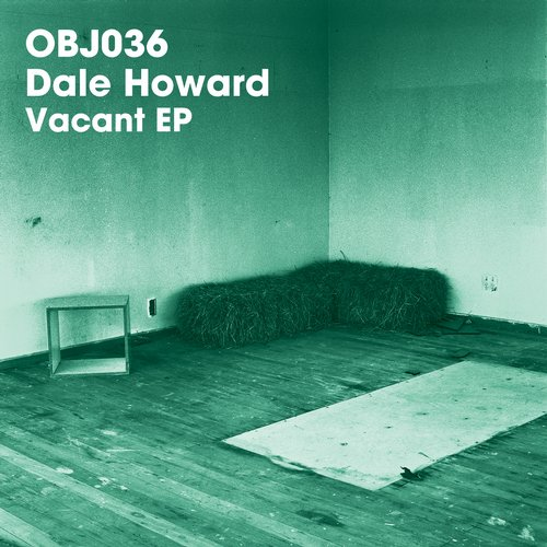 Dale Howard - Vacant EP [OBJ036D]
