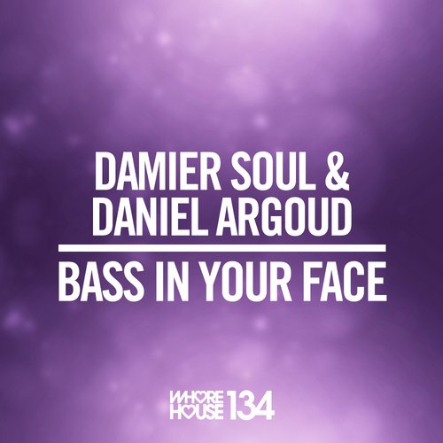 Damier Soul, Daniel Arnoud - Bass In Your Face [HW134]