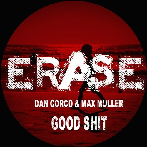 Dan Corco, Max Muller - Good Shit [ER472]