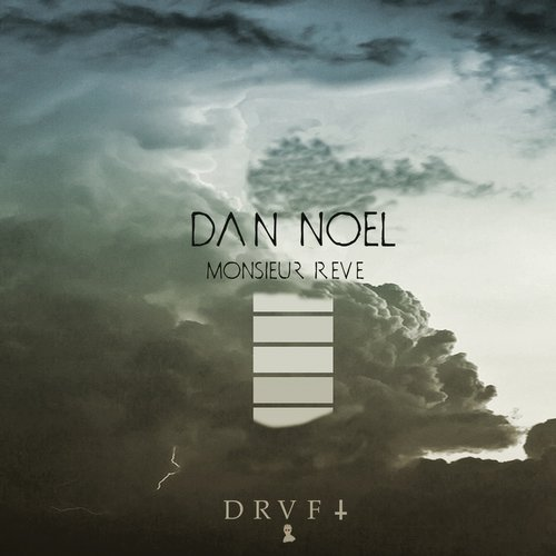 Dan Noel - Monsieur Reve [DRAFT75]