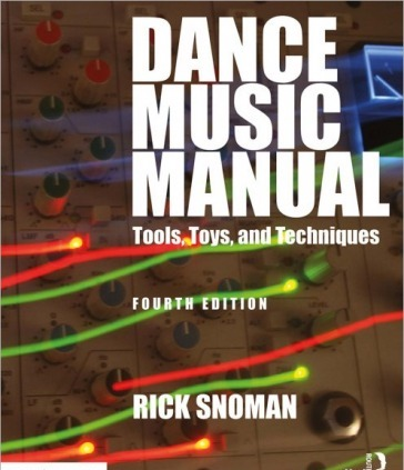 Dance Music Manual 4th Edition by Rick Snoman