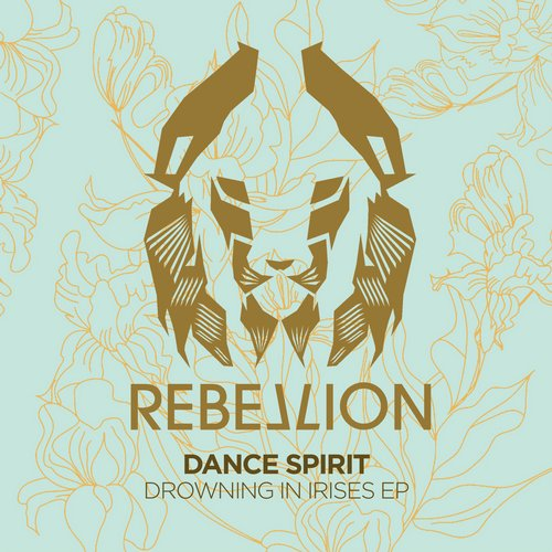 Dance Spirit – Drowning In Irises EP [RBL032]