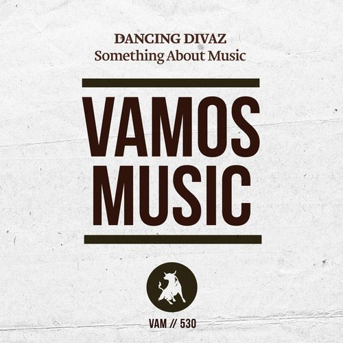 Dancing Divaz - Something About Music [VAM530]