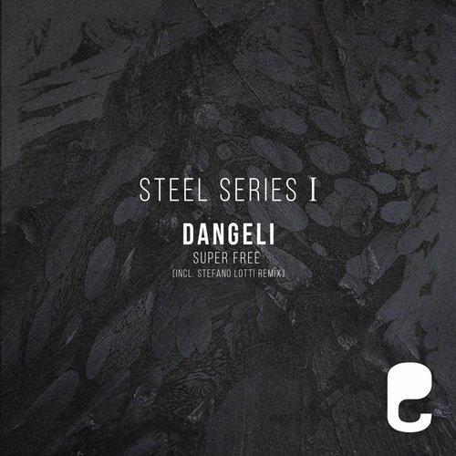 Dangeli - Steel Series I: Super Free [EQM 022]