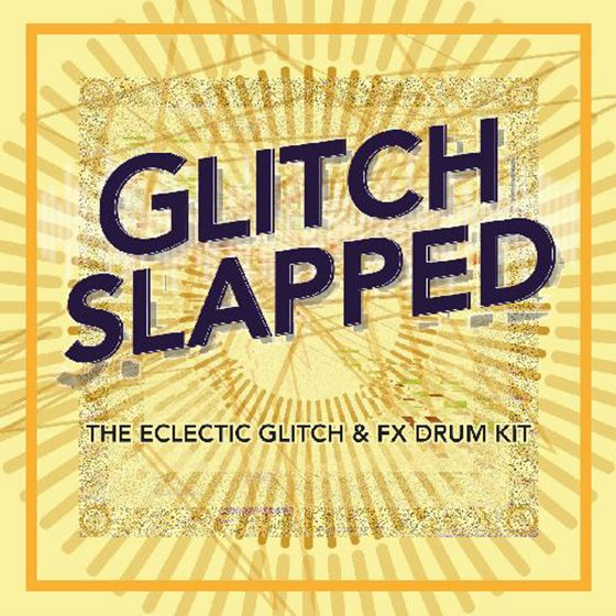 Daniel Mehlhart Glitch Slapped The Eclectic Glitch and FX Drum Kit WAV