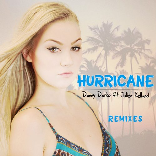 Danny Darko, Julien Kelland - Hurricane Remixes, Pt. 1 [ORX236A]