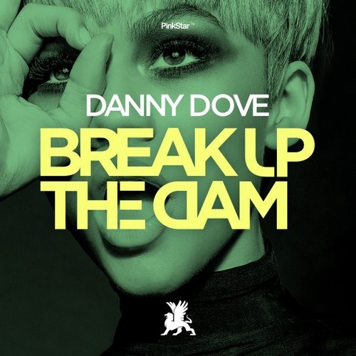 Danny Dove - Break Up The Dam [PKS153]