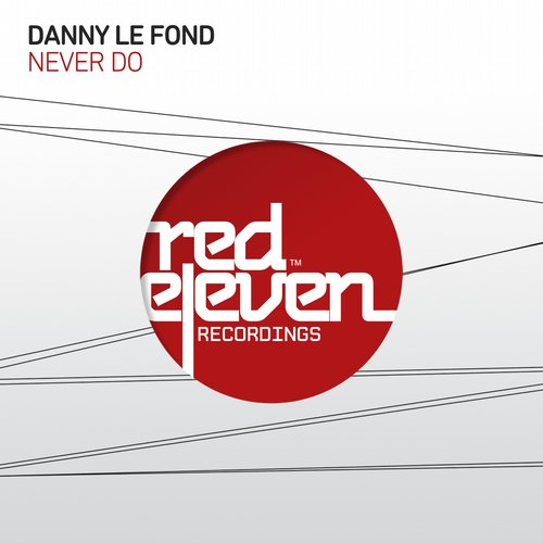 Danny Le Fond - Never Do [RED148]