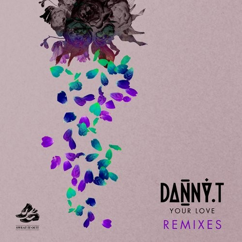 Danny T - Your Love [SWEATDS211DJ]