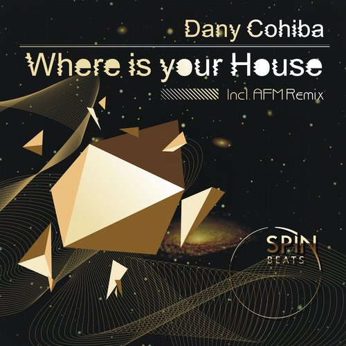 Dany Cohiba - Where Is Your House [SPINBEATSREC 001]