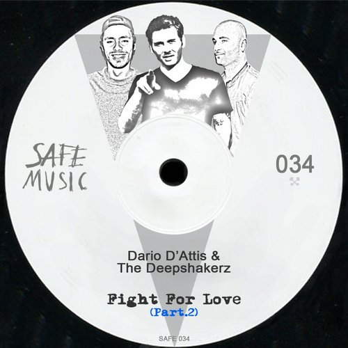 Dario D'Attis, The Deepshakerz – Fight For Love, Pt..3 The Remixes [SAFE035]