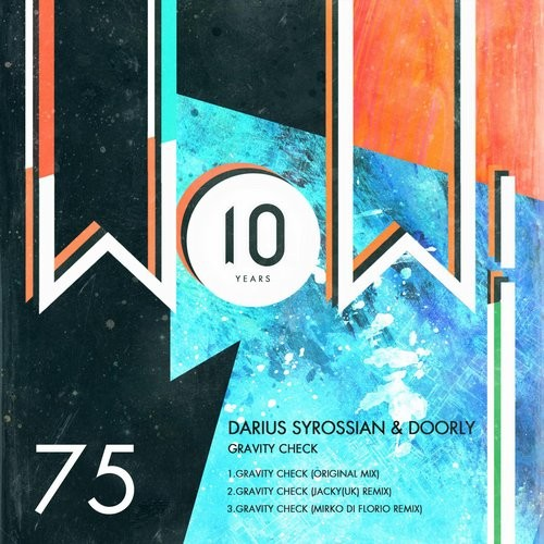 Darius Syrossian & Doorly – Gravity Check [WOW75]