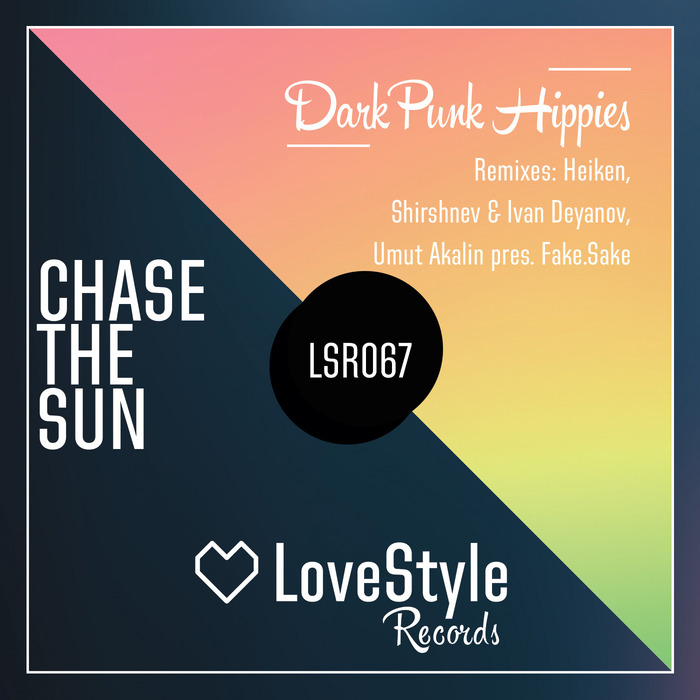 Dark Punk Hippies - Chase The Sun [LSR 067]