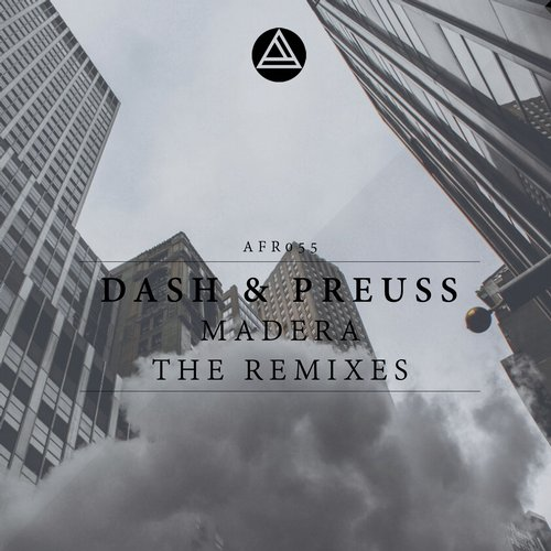 Dash & Preuss - Madera the Remixes [AFR55]