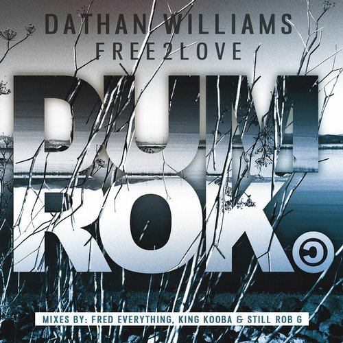 Dathan Williams – Free 2 Love [DUMROK004B]
