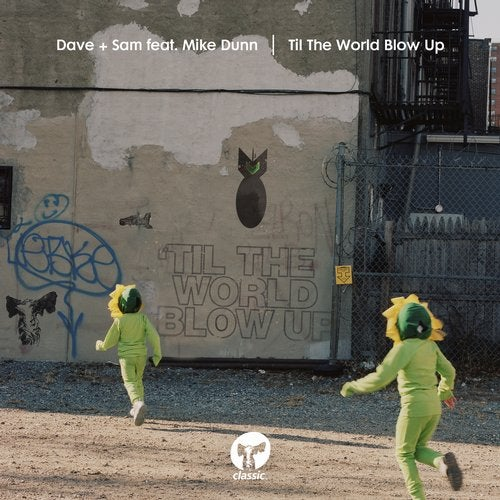 Dave + Sam – Til The World Blow Up (feat. Mike Dunn) [CMC254D]