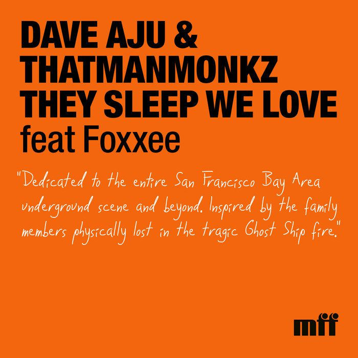 Dave Aju & Thatmanmonkz & Foxxee – They Sleep We Love [MFFD15021]