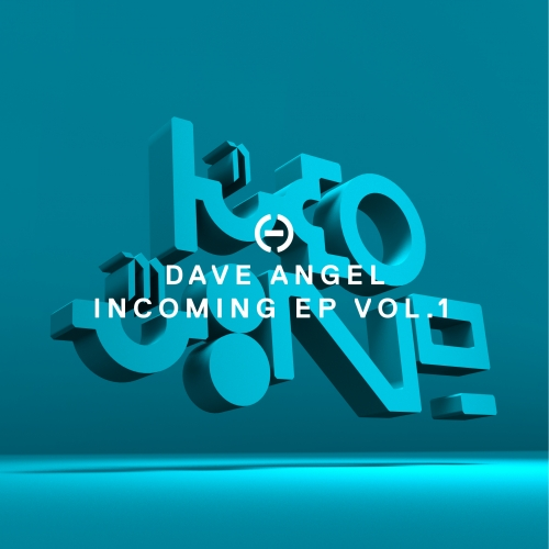 Dave Angel – Incoming, Vol. 1 [PHC026]