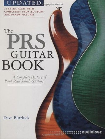 Dave Burrluck The PRS Guitar Book: A Complete History of Paul Reed Smith Guitars PDF