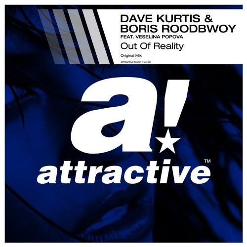 Dave Kurtis, Boris Roodbwoy, Veselina Popova - Out Of Reality [ATTR331BP]