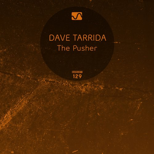Dave Tarrida – The Pusher [DARKNET129]