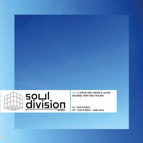David Dee-Vision, Julien Roussel, Eric Moung - Sun Is Back [SD 01]