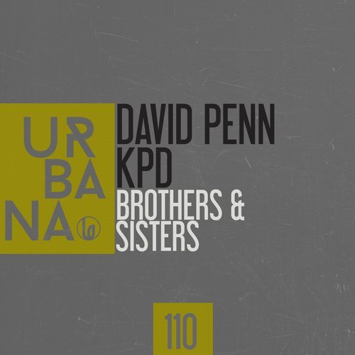 David Penn, KPD - Brothers And Sisters [URBANA 0110]
