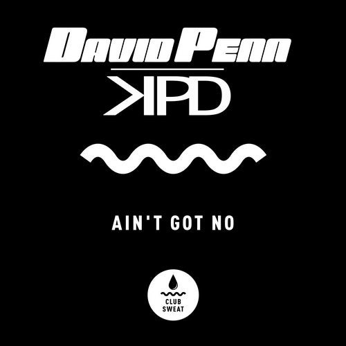 David Penn, KPD – Ain't Got No (Extended Mix) [CLUBSWE232]