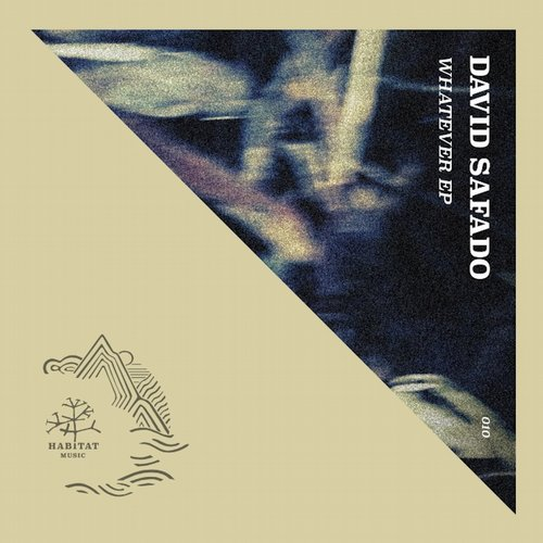 David Safado – Whatever EP [HABITAT010]