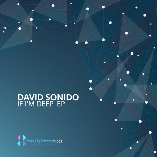 David Sonido - If 'Im Deep EP [TIME 2FLY 052]