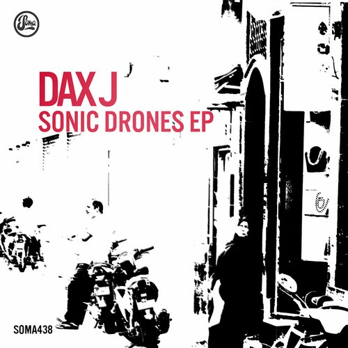 Dax J - Sonic Drones [SOMA438D]