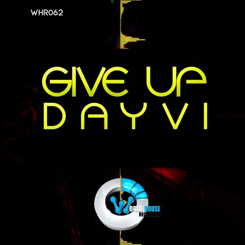 Dayvi - Give Up [WHR062]