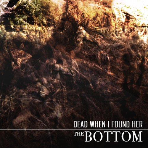 Dead When I Found Her - The Bottom [AOF 236]