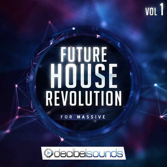 Decibel Sounds Future House Revolution For Massive Vol.1 NMSV