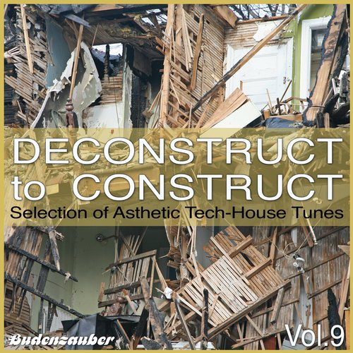 VA - Deconstruct to Construct, Vol. 9 – Selection of Asthetic Tech-House Tunes [BUZACOMP269]