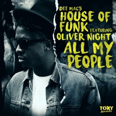 Dee Mac'S House Of Funk & Oliver Night – All My People [TR070]