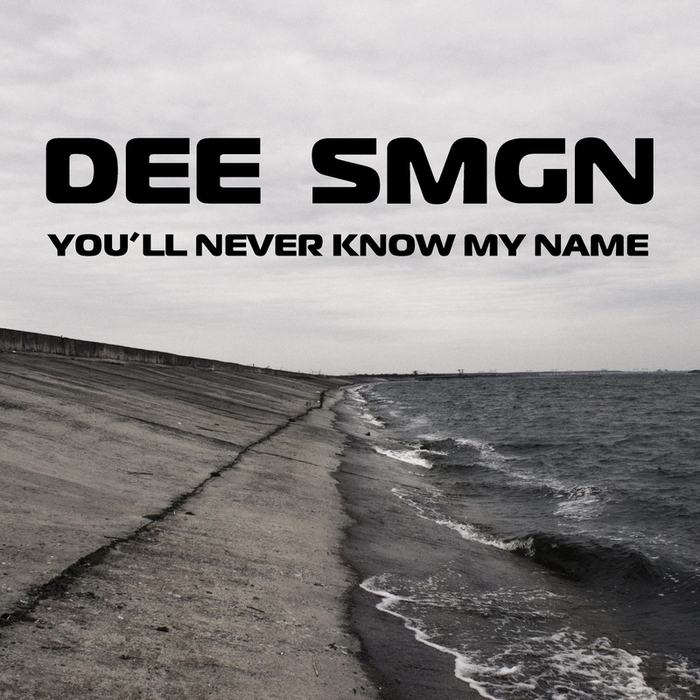 Dee Smgn - Youll Never Know My Name [AW 5081927]
