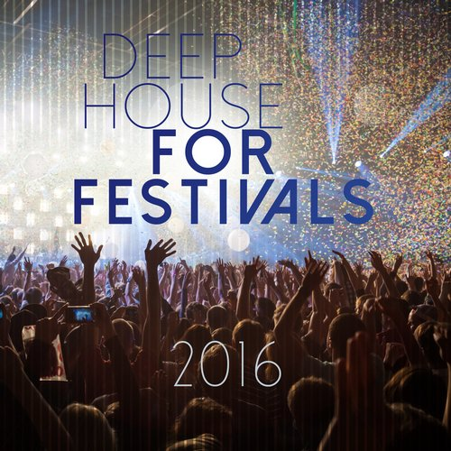 VA - Deep House for Festivals 2016 [10101368]