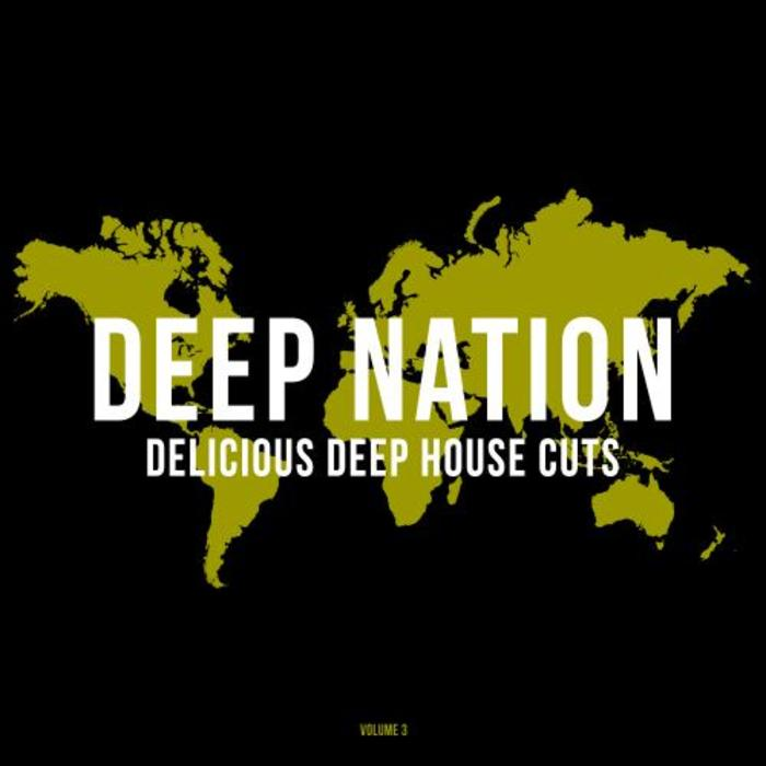 VA - Deep Nation, Vol. 3 (Delicious Deep House Cuts) [WIR100]