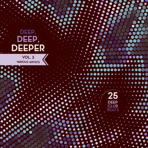 VA - Deep, Deep, Deeper, Vol. 3 (25 Deep Club Beats) [GROOVE064]