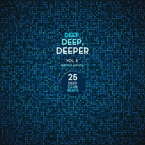 VA - Deep, Deep, Deeper, Vol. 5 (25 Deep Club Beats) [GROOVE066]
