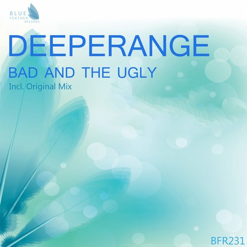 DeepeRange - Bad And The Ugly - Single [BFR231]