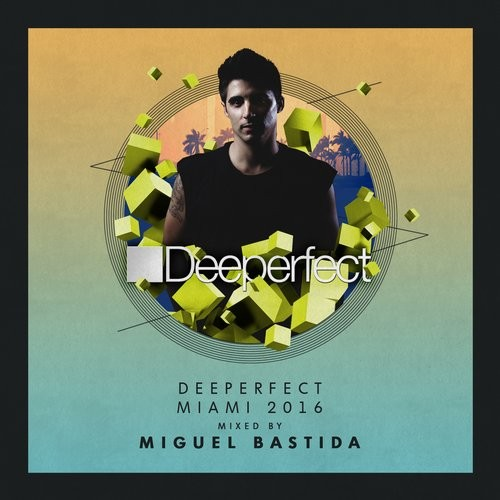 VA - Deeperfect Miami 2016 Mixed By Miguel Bastida [DPE1192]