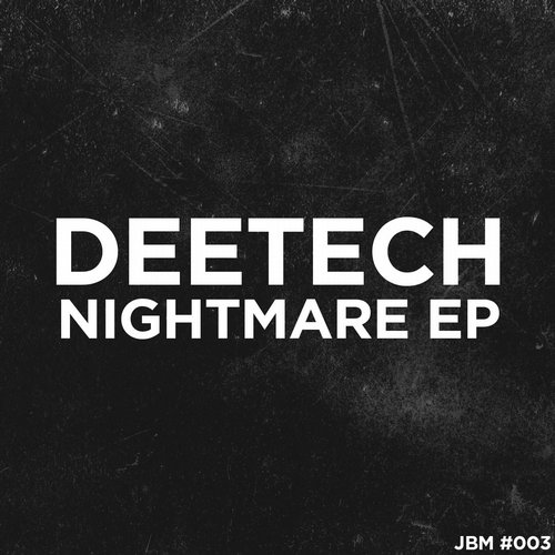Deetech – Nightmare [JBM003]